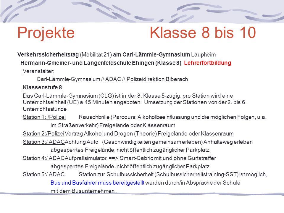 Projekte Klasse 8 bis 10 Verkehrssicherheitstag (Mobilität 21) am Carl-Lämmle-Gymnasium Laupheim Hermann-Gmeiner- und Längenfeldschule Ehingen (Klasse