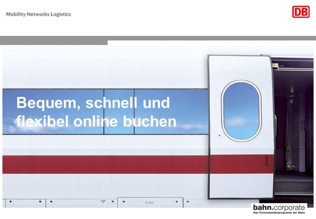 DB Vertrieb GmbH, P.DVK 4, erstellt: Maier, Version 1.1 vom 29.08.2006 1 Bequem, schnell und flexibel online buchen
