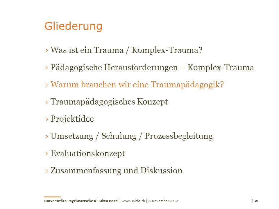 | 10 Universitäre Psychiatrische Kliniken Basel | www.upkbs.ch | Gliederung 7.