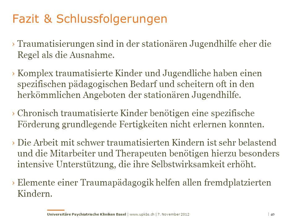 Fazit & Schlussfolgerungen Traumatisierungen sind in der stationären Jugendhilfe eher die Regel als die Ausnahme.