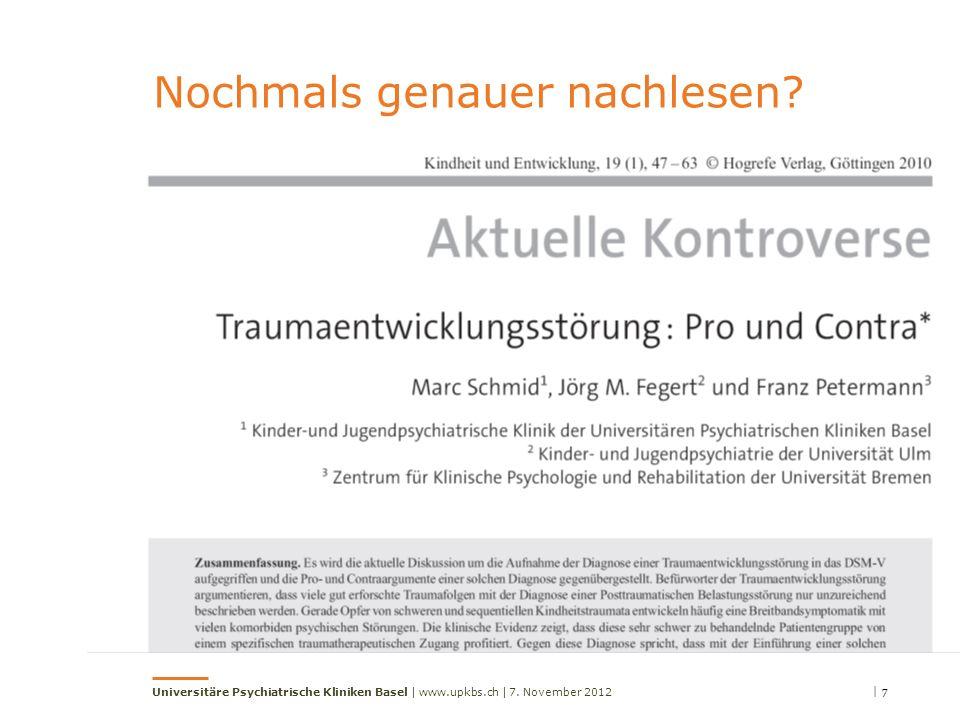 | 7Universitäre Psychiatrische Kliniken Basel | www.upkbs.ch |7. November 2012 Nochmals genauer nachlesen?