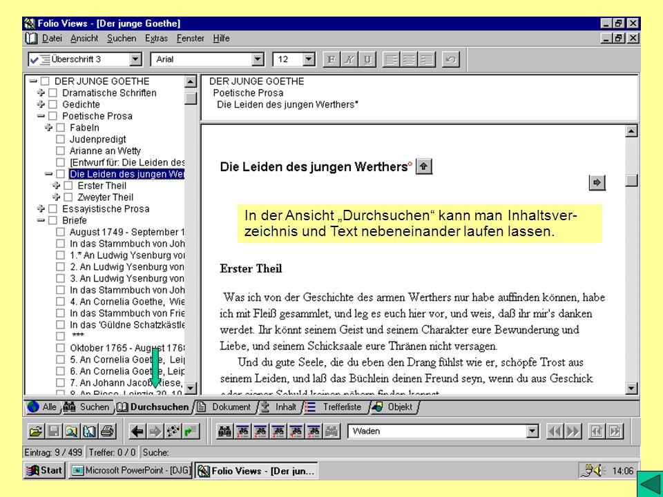 In der Ansicht Durchsuchen kann man Inhaltsver- zeichnis und Text nebeneinander laufen lassen.
