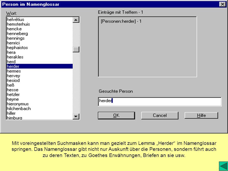 Mit voreingestellten Suchmasken kann man gezielt zum Lemma Herder im Namenglossar springen. Das Namenglossar gibt nicht nur Auskunft über die Personen