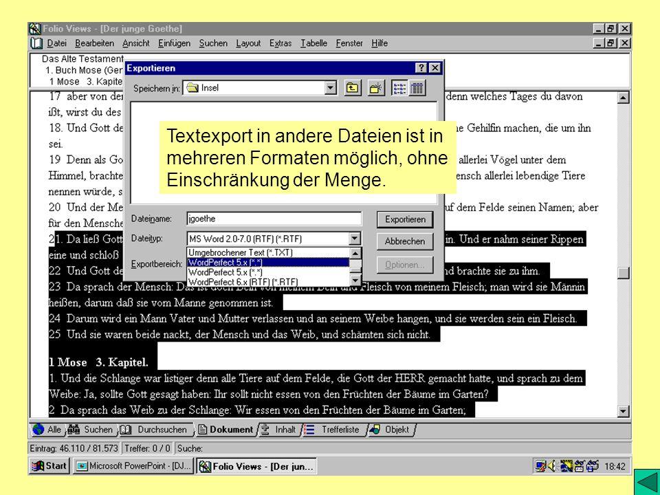 Textexport in andere Dateien ist in mehreren Formaten möglich, ohne Einschränkung der Menge.