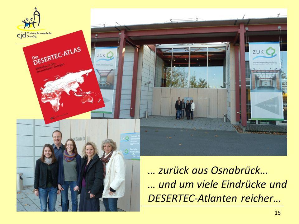 15 … zurück aus Osnabrück… … und um viele Eindrücke und DESERTEC-Atlanten reicher…