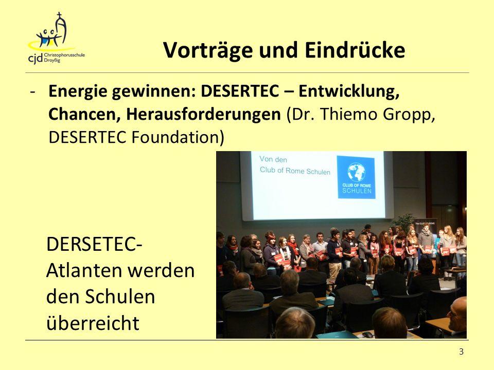 Vorträge und Eindrücke -Energie gewinnen: DESERTEC – Entwicklung, Chancen, Herausforderungen (Dr. Thiemo Gropp, DESERTEC Foundation) 3 DERSETEC- Atlan