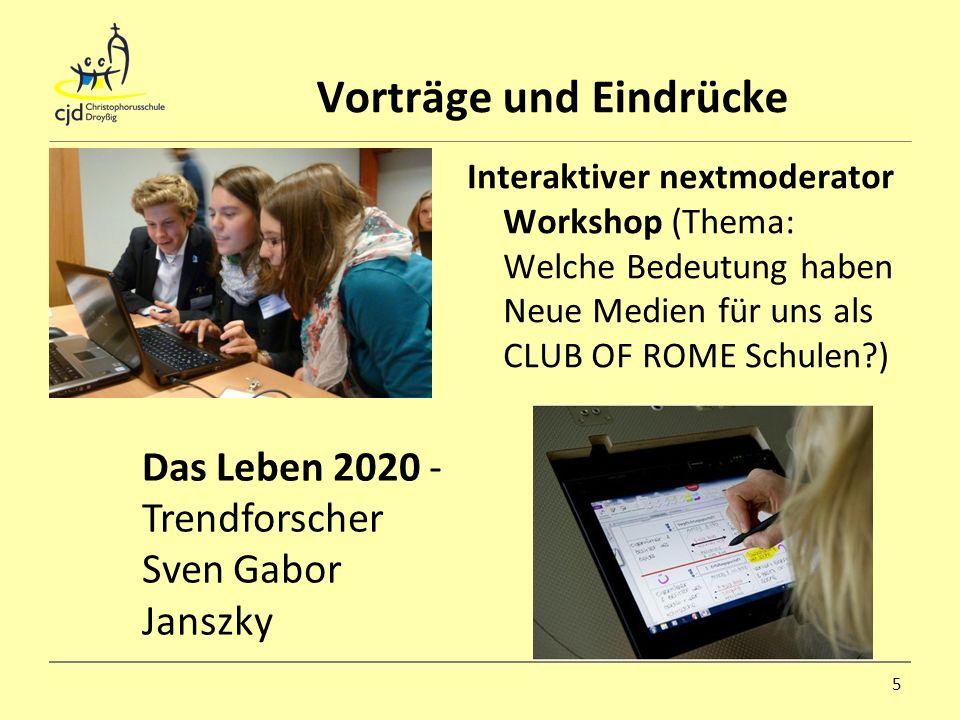 Vorträge und Eindrücke Interaktiver nextmoderator Workshop (Thema: Welche Bedeutung haben Neue Medien für uns als CLUB OF ROME Schulen?) 5 Das Leben 2