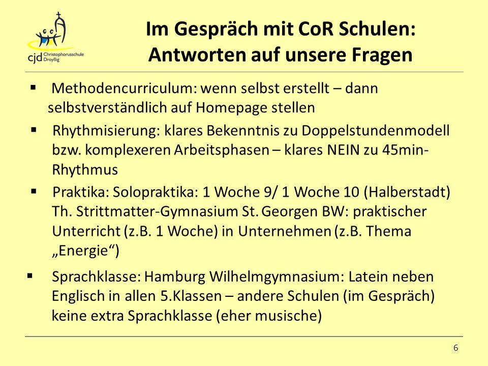 Im Gespräche mit CoR Schulen: Weitere Impulse/Idee: Carl von Ossietzky Hamburg: –85min-Modell – 5min Rest als Förderkonzept: Trainings- kurs, Forscherkurs (Global denken, lokal handeln – z.B.) 7 Halberstadt: Abschaffung verbindlicher schriftlicher HA in Klasse 5 (schriftl.