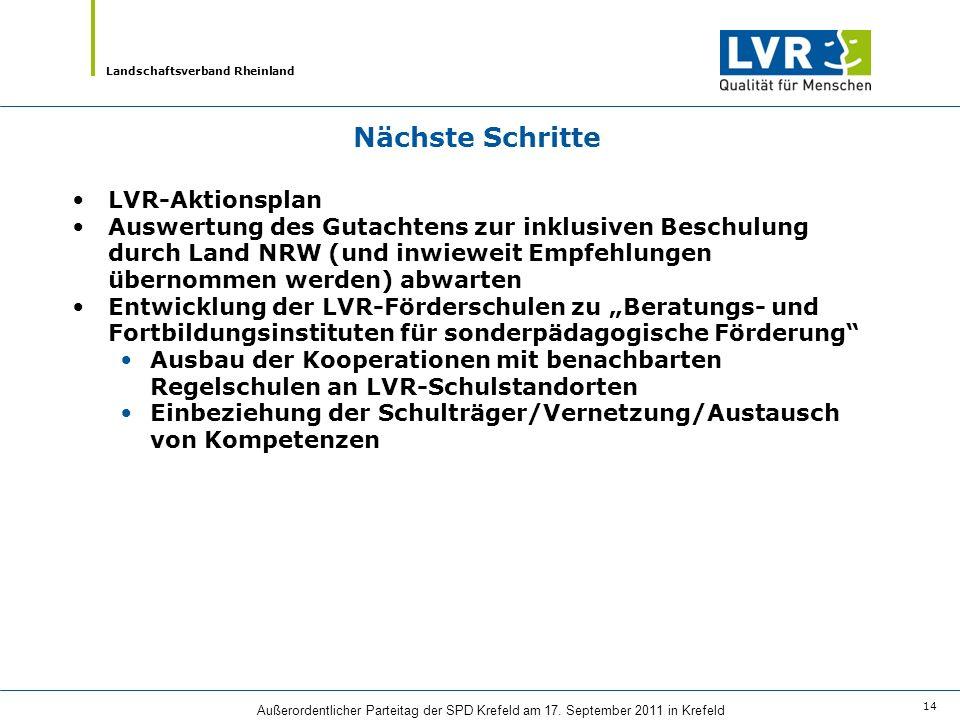 Landschaftsverband Rheinland Außerordentlicher Parteitag der SPD Krefeld am 17. September 2011 in Krefeld 14 Nächste Schritte LVR-Aktionsplan Auswertu