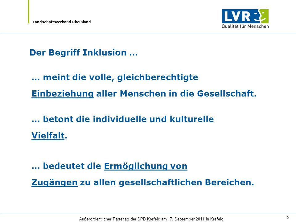 Landschaftsverband Rheinland Außerordentlicher Parteitag der SPD Krefeld am 17. September 2011 in Krefeld 2 … meint die volle, gleichberechtigte Einbe