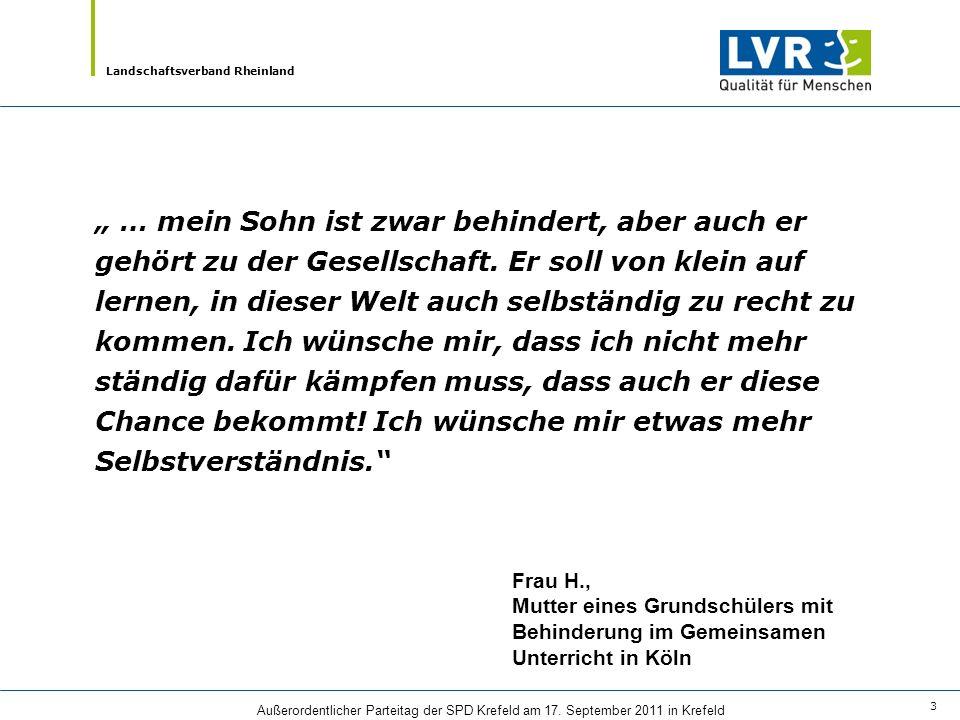 Landschaftsverband Rheinland Außerordentlicher Parteitag der SPD Krefeld am 17. September 2011 in Krefeld 3 … mein Sohn ist zwar behindert, aber auch