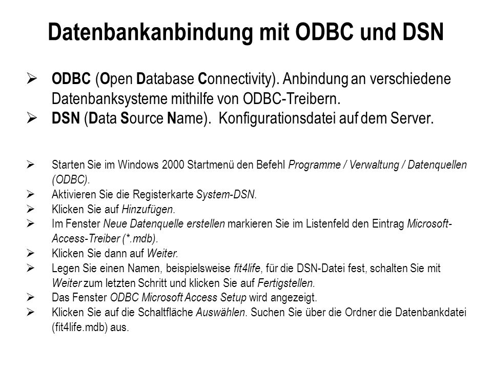 Datenbankanbindung mit ODBC und DSN ODBC ( O pen D atabase C onnectivity).