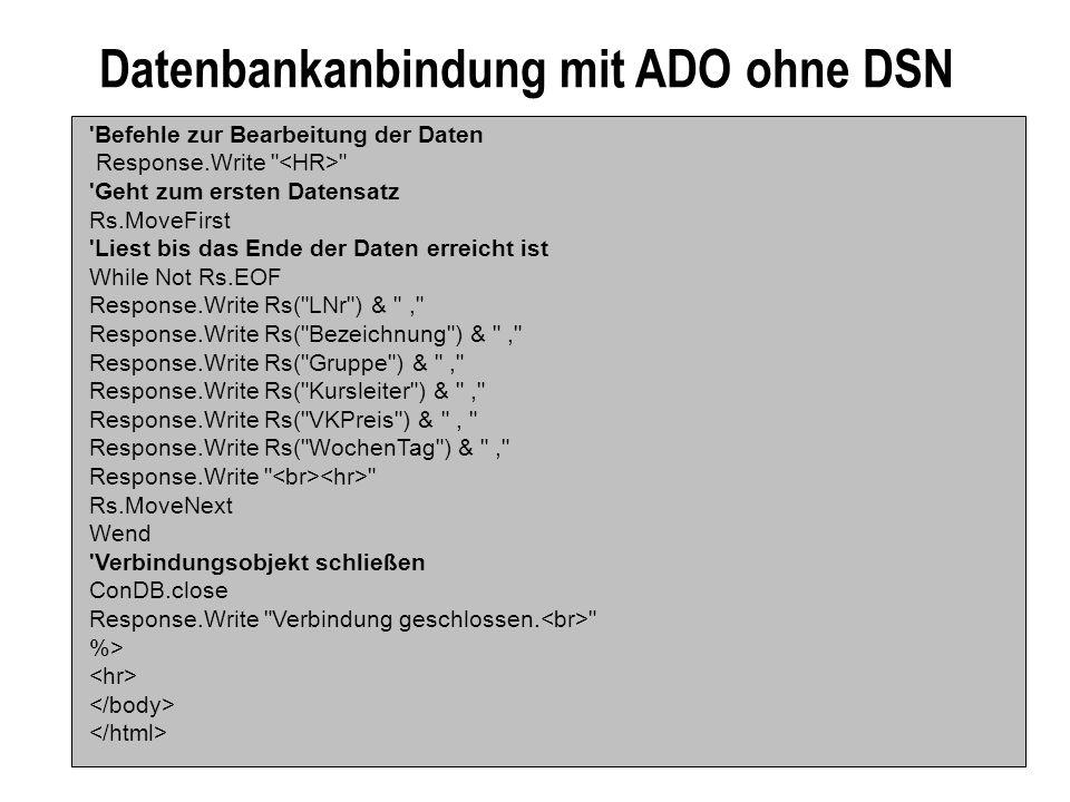 Datenbankanbindung mit ADO ohne DSN 'Befehle zur Bearbeitung der Daten Response.Write