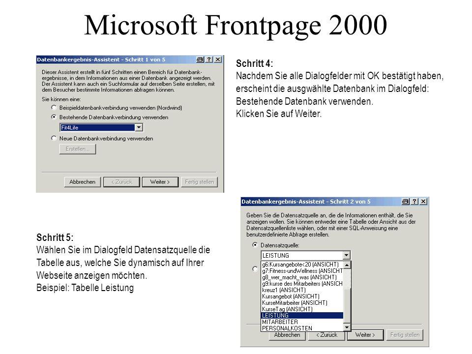 Microsoft Frontpage 2000 Schritt 4: Nachdem Sie alle Dialogfelder mit OK bestätigt haben, erscheint die ausgwählte Datenbank im Dialogfeld: Bestehende Datenbank verwenden.