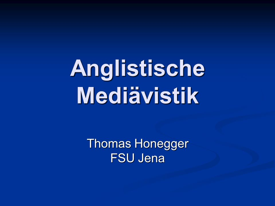 Anglistische Mediävistik Thomas Honegger FSU Jena