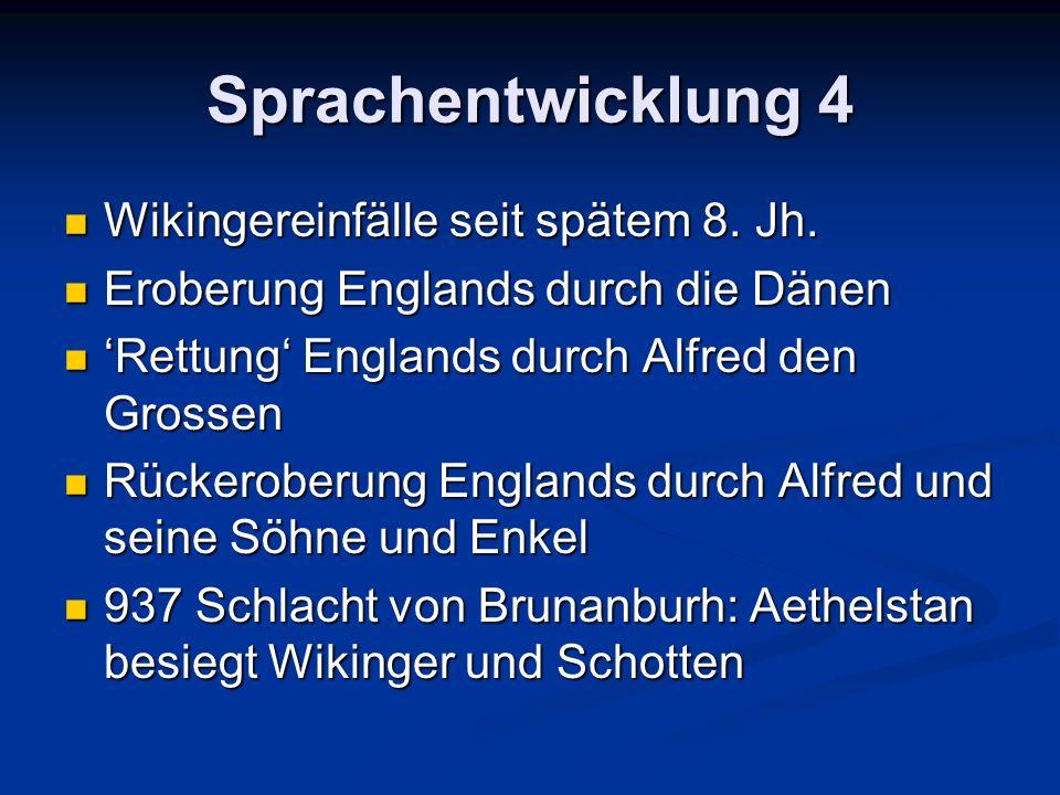 Sprachentwicklung 4 Wikingereinfälle seit spätem 8.