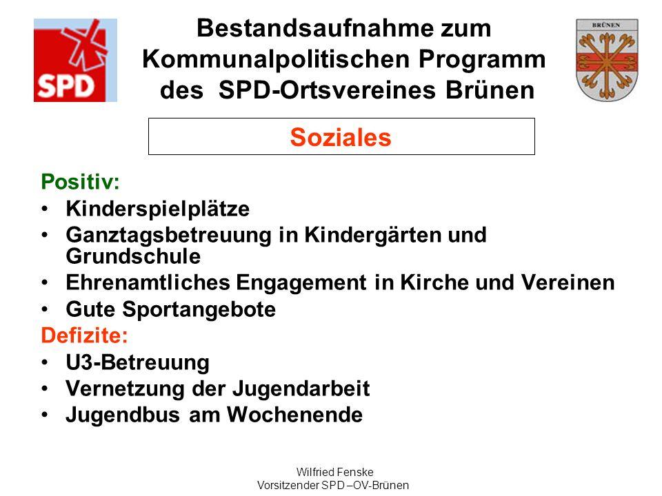 Bestandsaufnahme zum Kommunalpolitischen Programm des SPD-Ortsvereines Brünen Wilfried Fenske Vorsitzender SPD –OV-Brünen Soziales Positiv: Kinderspie