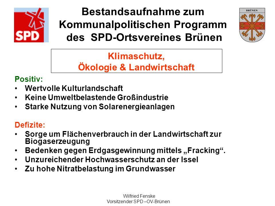 Bestandsaufnahme zum Kommunalpolitischen Programm des SPD-Ortsvereines Brünen Wilfried Fenske Vorsitzender SPD –OV-Brünen Klimaschutz, Ökologie & Land