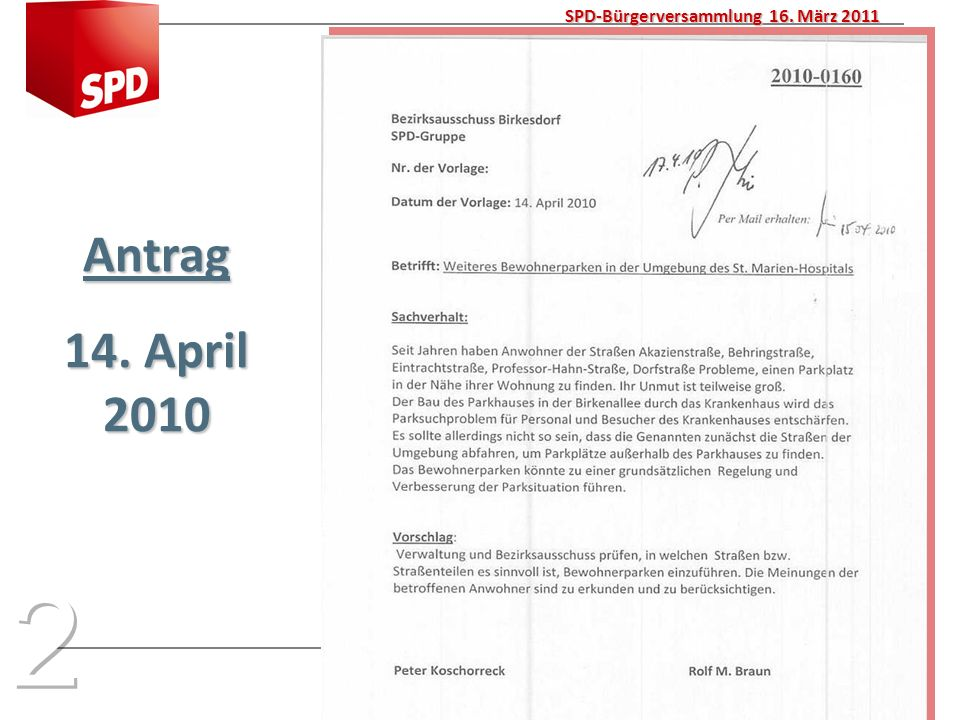 PowerPoint Präsentation Bürgerversammlung SPD Ortsverein Düren-Nord 5 SPD-Bürgerversammlung 16. März 2011 Antrag 14. April 2010