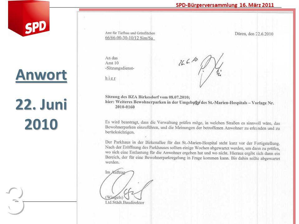 PowerPoint Präsentation Bürgerversammlung SPD Ortsverein Düren-Nord 6 SPD-Bürgerversammlung 16. März 2011 Anwort 22. Juni 2010