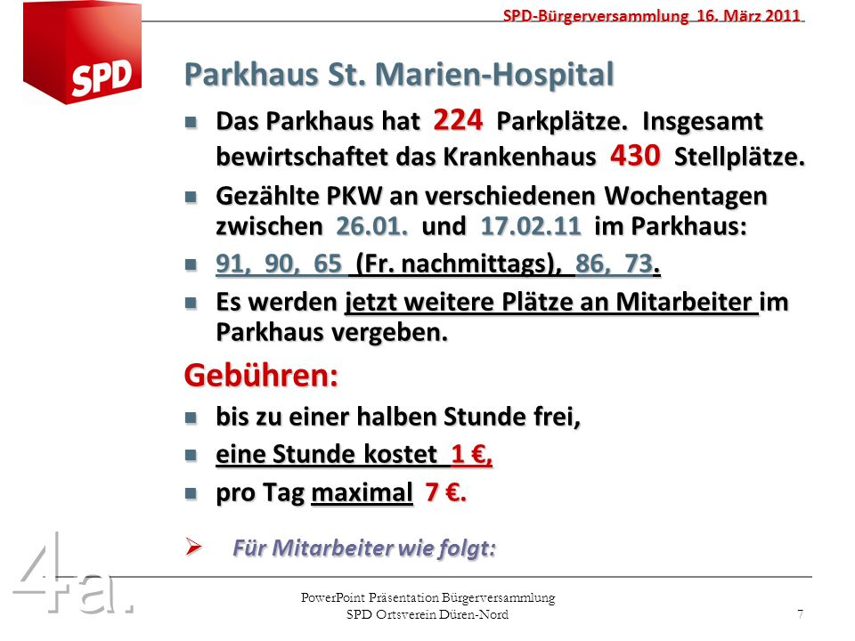 PowerPoint Präsentation Bürgerversammlung SPD Ortsverein Düren-Nord 7 SPD-Bürgerversammlung 16. März 2011 Parkhaus St. Marien-Hospital Das Parkhaus ha