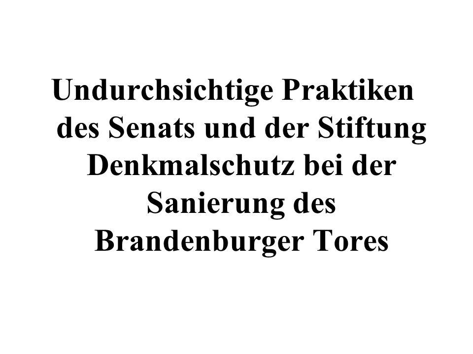 Undurchsichtige Praktiken des Senats und der Stiftung Denkmalschutz bei der Sanierung des Brandenburger Tores