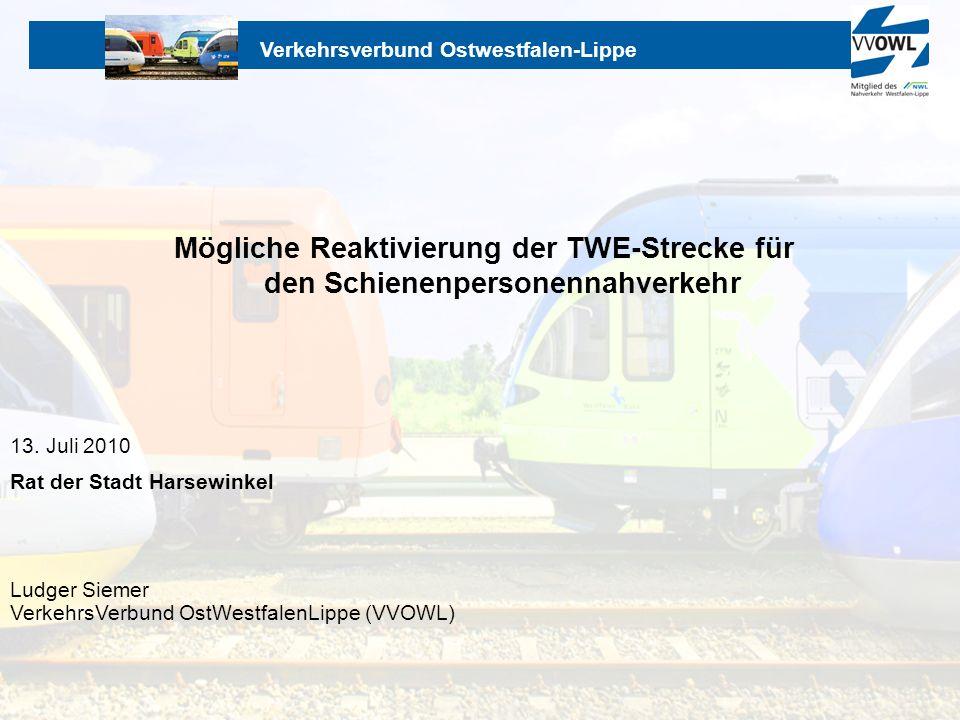 Verkehrsverbund Ostwestfalen-Lippe 13. Juli 2010 Rat der Stadt Harsewinkel Ludger Siemer VerkehrsVerbund OstWestfalenLippe (VVOWL) Mögliche Reaktivier