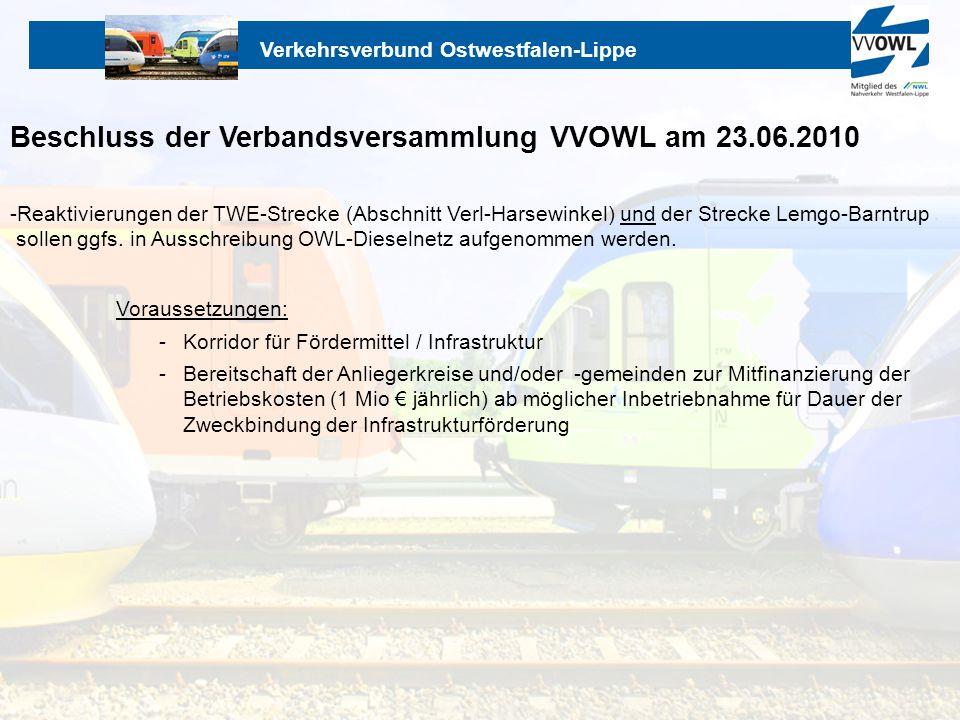 Verkehrsverbund Ostwestfalen-Lippe Beschluss der Verbandsversammlung VVOWL am 23.06.2010 -Reaktivierungen der TWE-Strecke (Abschnitt Verl-Harsewinkel)