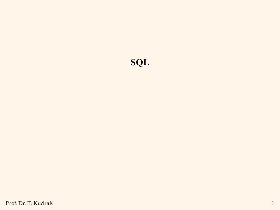 Prof. Dr. T. Kudraß1 SQL