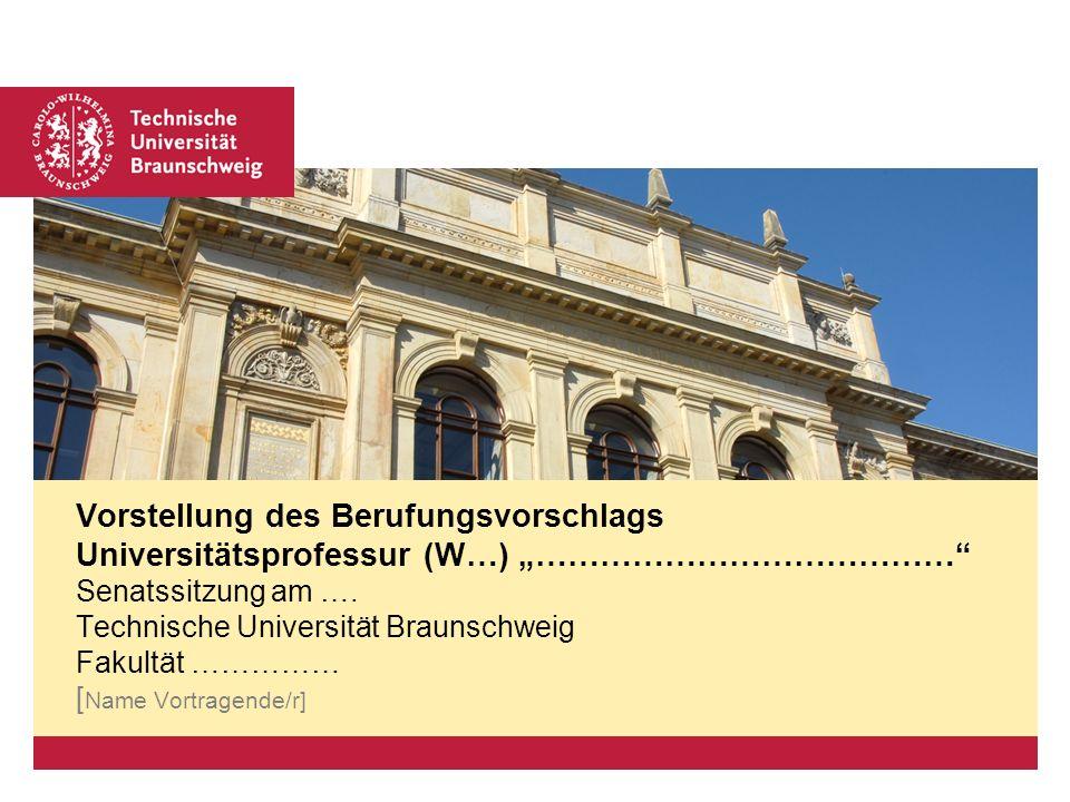 Platzhalter für Bild, Bild auf Titelfolie hinter das Logo einsetzen Vorstellung des Berufungsvorschlags Universitätsprofessur (W…) ………………………………… Senatssitzung am ….