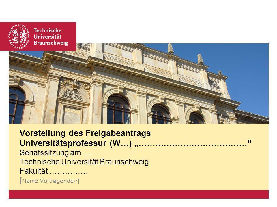 Platzhalter für Bild, Bild auf Titelfolie hinter das Logo einsetzen Vorstellung des Freigabeantrags Universitätsprofessur (W…) ………………………………… Senatssitzung am ….