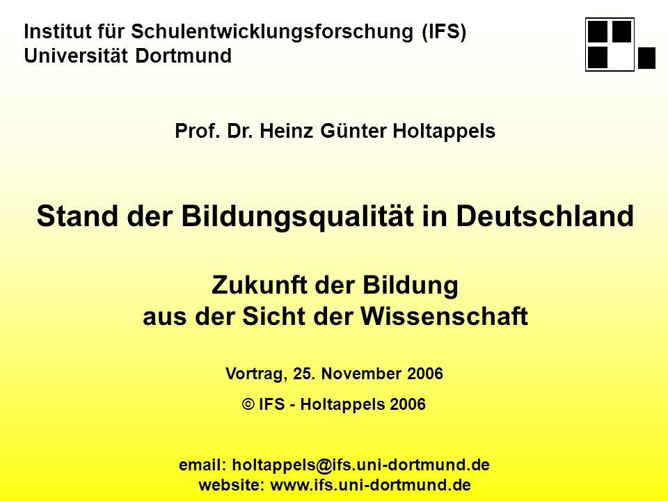 Institut für Schulentwicklungsforschung (IFS) Universität Dortmund email: holtappels@ifs.uni-dortmund.de website: www.ifs.uni-dortmund.de Prof. Dr. He
