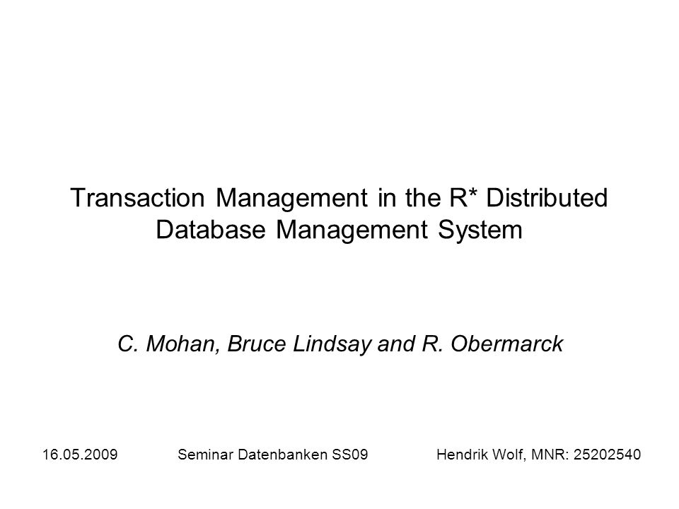 Transaction Management in the R* Distributed Database Management System C.