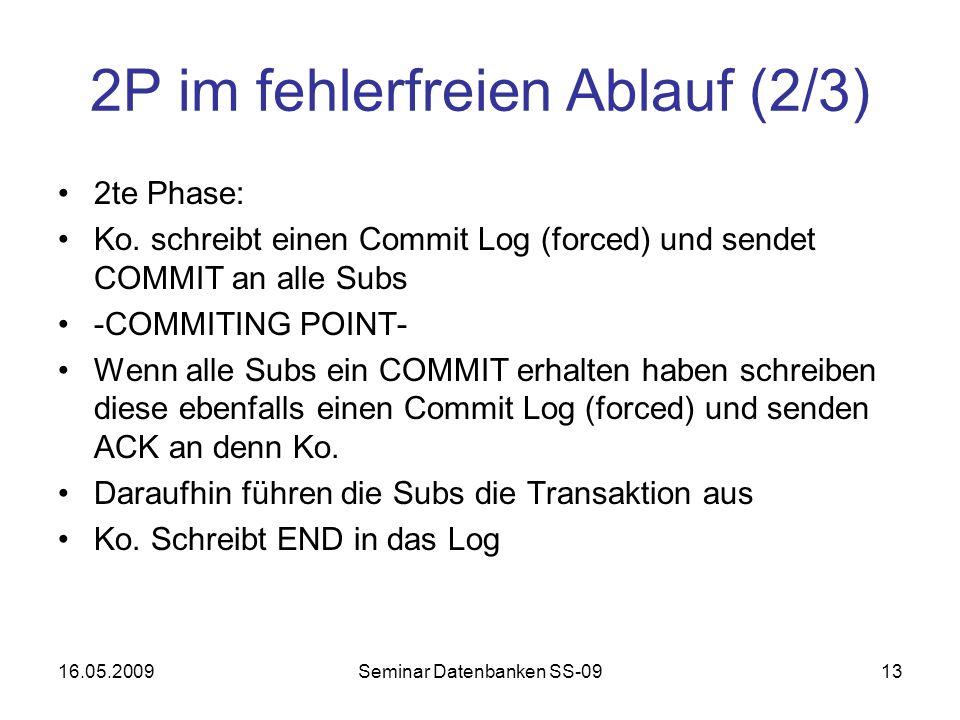 16.05.2009Seminar Datenbanken SS-0913 2P im fehlerfreien Ablauf (2/3) 2te Phase: Ko.