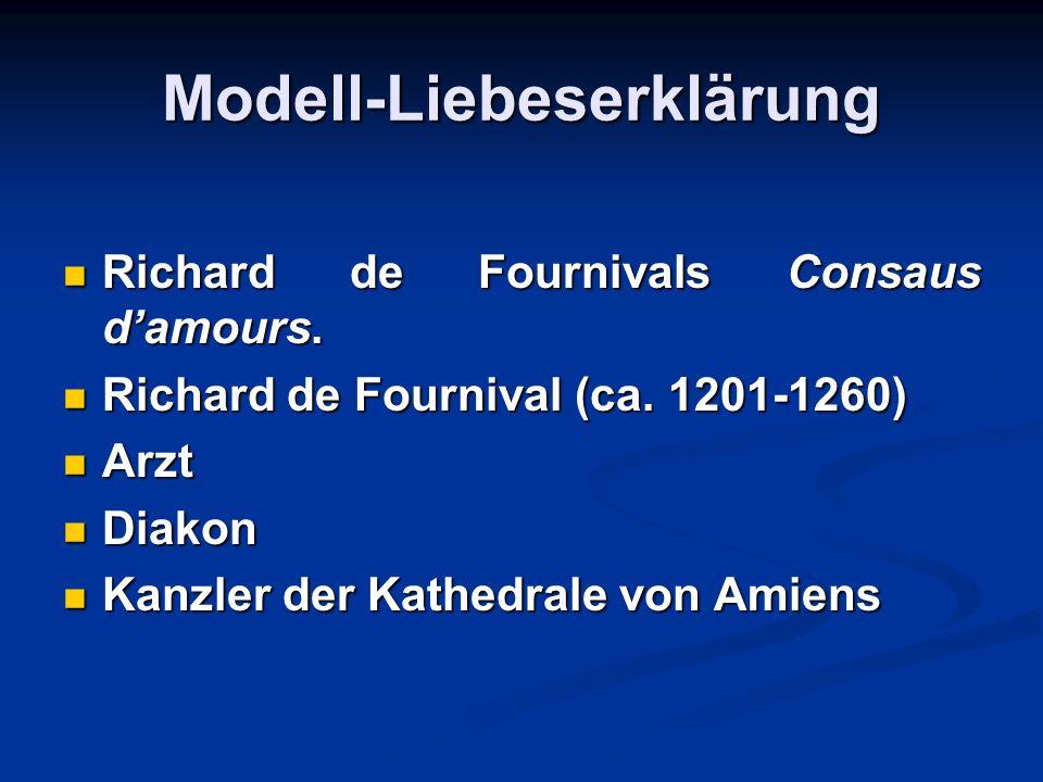 Modell-Liebeserklärung Richard de Fournivals Consaus damours. Richard de Fournivals Consaus damours. Richard de Fournival (ca. 1201-1260) Richard de F