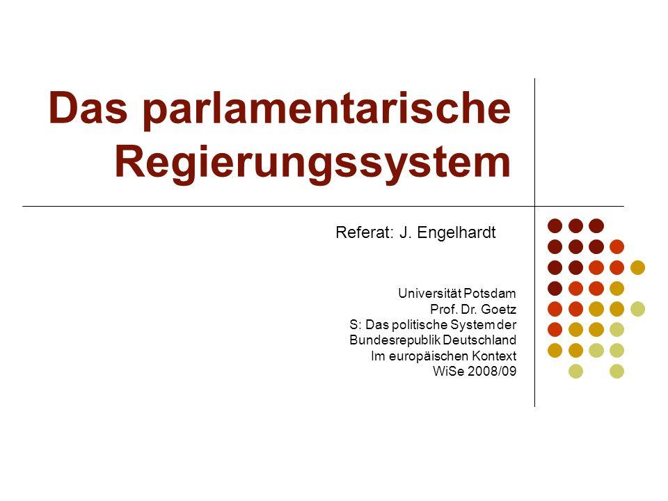Das parlamentarische Regierungssystem Universität Potsdam Prof. Dr. Goetz S: Das politische System der Bundesrepublik Deutschland Im europäischen Kont