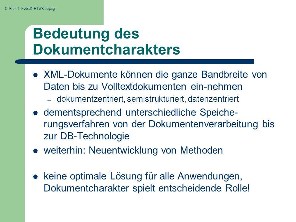 © Prof. T. Kudraß, HTWK Leipzig Bedeutung des Dokumentcharakters XML-Dokumente können die ganze Bandbreite von Daten bis zu Volltextdokumenten ein-neh