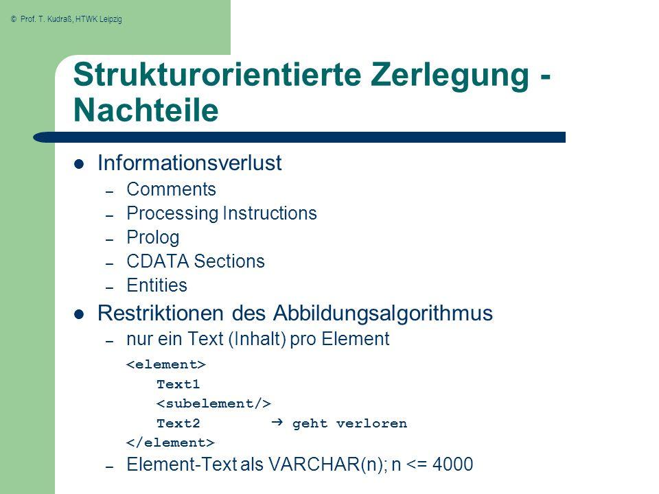 © Prof. T. Kudraß, HTWK Leipzig Strukturorientierte Zerlegung - Nachteile Informationsverlust – Comments – Processing Instructions – Prolog – CDATA Se