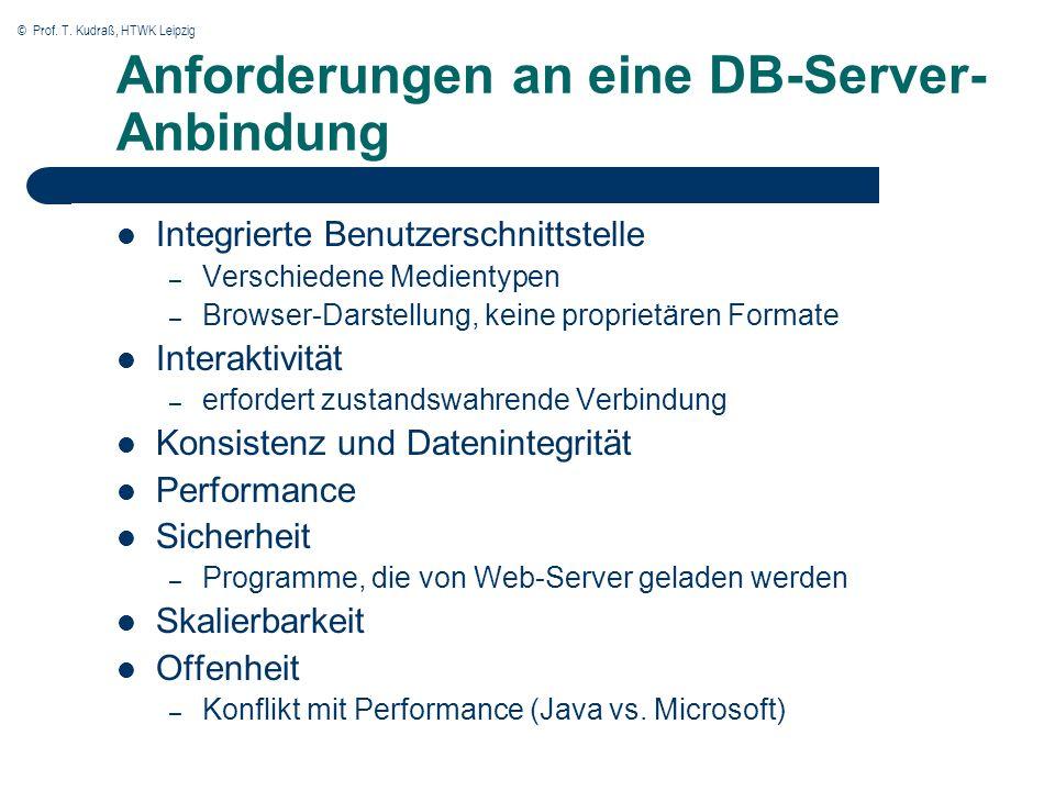 © Prof. T. Kudraß, HTWK Leipzig Anforderungen an eine DB-Server- Anbindung Integrierte Benutzerschnittstelle – Verschiedene Medientypen – Browser-Dars