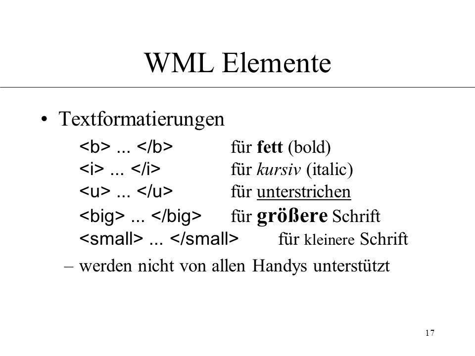 17 WML Elemente Textformatierungen... für fett (bold)...