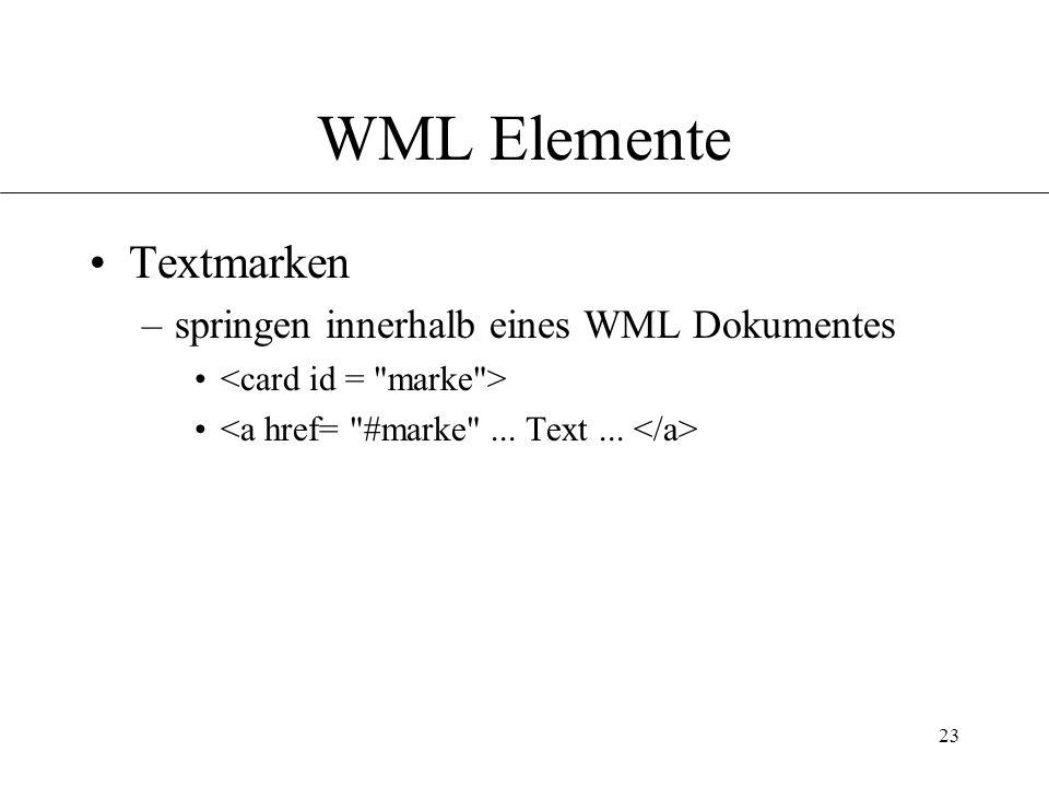 23 WML Elemente Textmarken –springen innerhalb eines WML Dokumentes