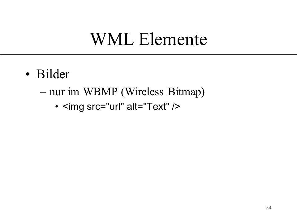 24 WML Elemente Bilder –nur im WBMP (Wireless Bitmap)