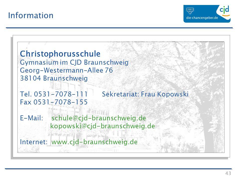 43 Christophorusschule Gymnasium im CJD Braunschweig Georg-Westermann-Allee 76 38104 Braunschweig Tel. 0531-7078-111 Sekretariat: Frau Kopowski Fax 05