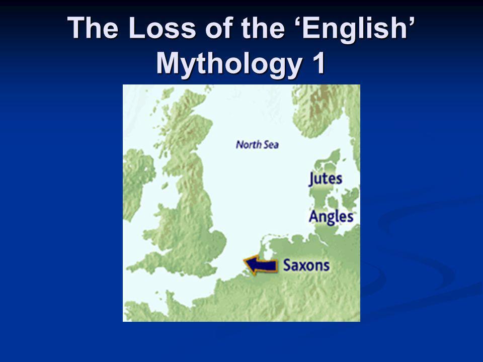The Loss of the English Mythology 1