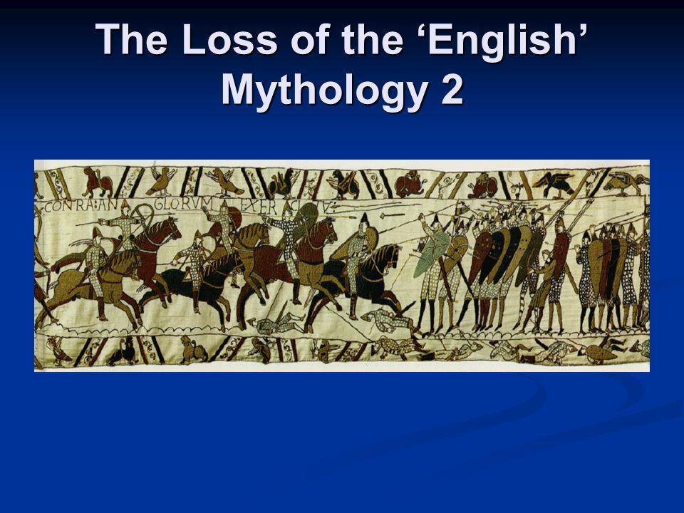 The Loss of the English Mythology 2
