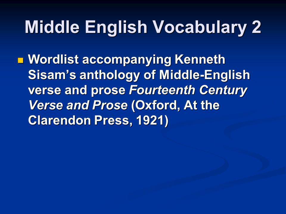 Middle English Vocabulary 2 Wordlist accompanying Kenneth Sisams anthology of Middle-English verse and prose Fourteenth Century Verse and Prose (Oxfor