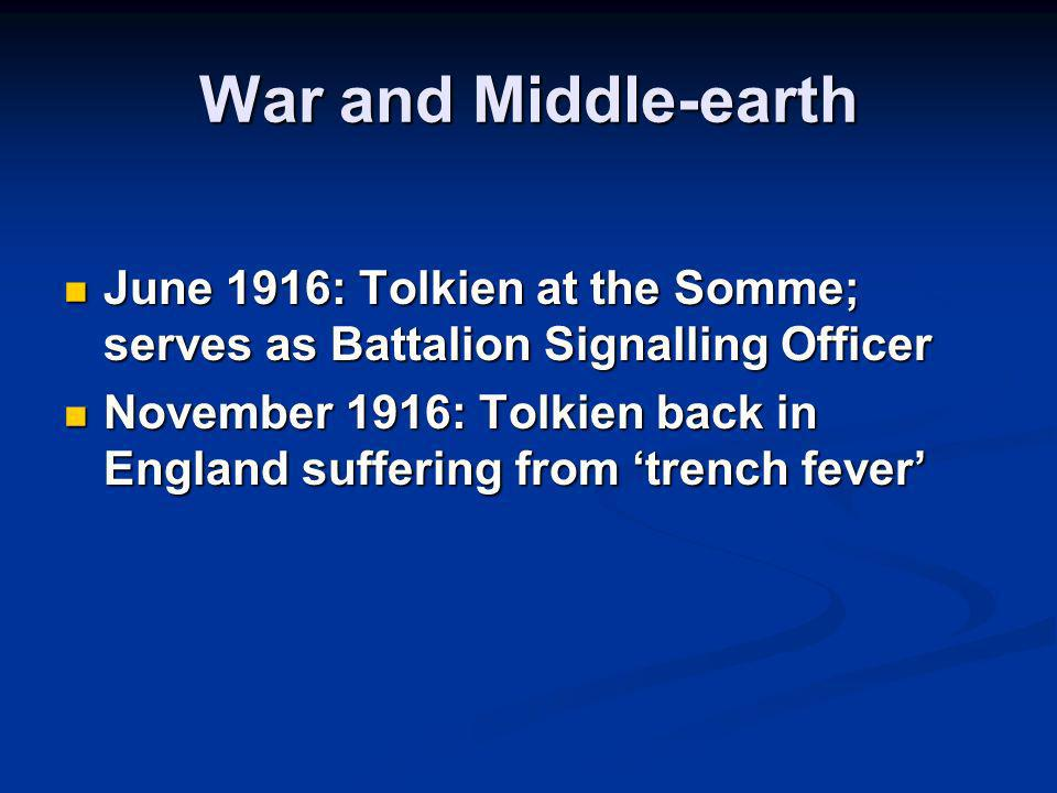 War and Middle-earth 2 January & February 1917: begins to write The Book of Lost Tales while convalescing January & February 1917: begins to write The Book of Lost Tales while convalescing Earendil the Mariner < Eala Earendel engla beorhtast ofer middangeard monnum sended (Christ I, l.