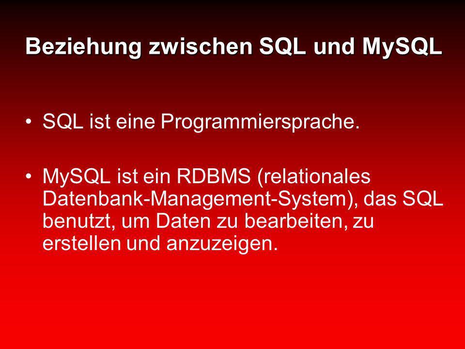 Beziehung zwischen SQL und MySQL SQL ist eine Programmiersprache. MySQL ist ein RDBMS (relationales Datenbank-Management-System), das SQL benutzt, um