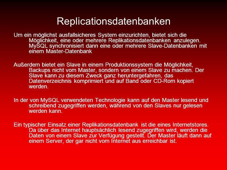 Replicationsdatenbanken Um ein möglichst ausfallsicheres System einzurichten, bietet sich die Möglichkeit, eine oder mehrere Replikationsdatenbanken a