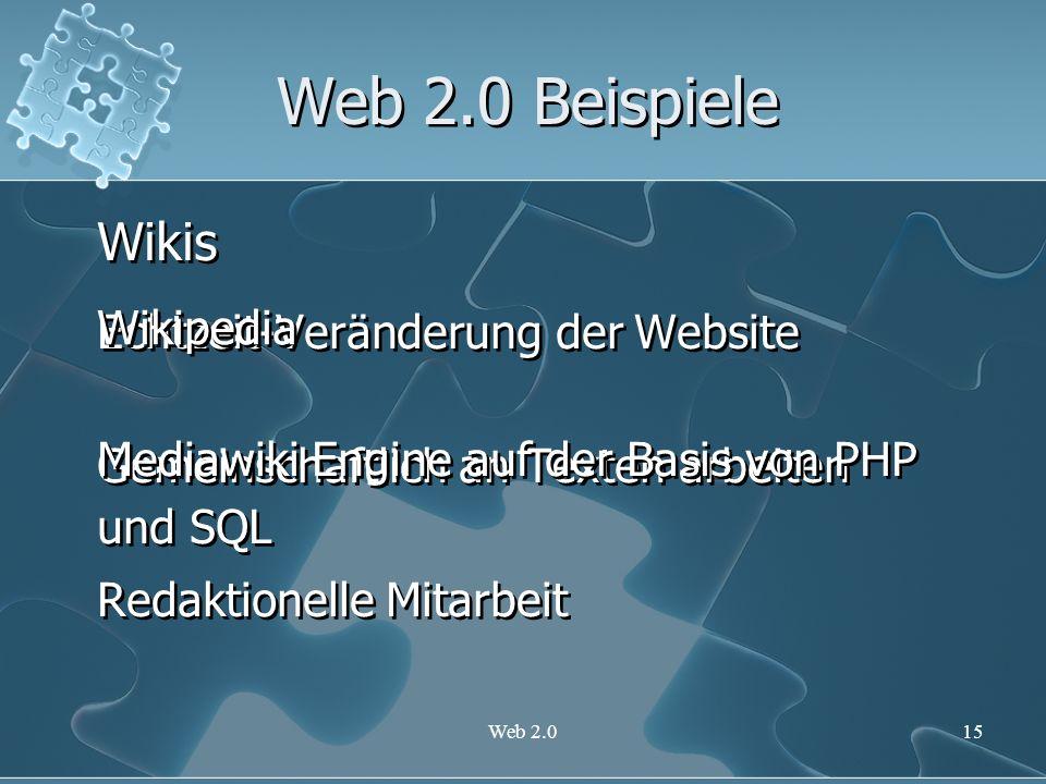 Web 2.015 Web 2.0 Beispiele Wikis Echtzeit-Veränderung der Website Gemeinschaftlich an Texten arbeiten Redaktionelle Mitarbeit Wikis Echtzeit-Veränder